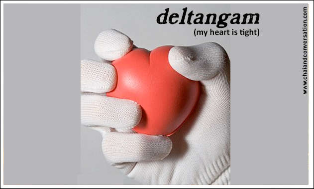 deltangam, my heart is tight