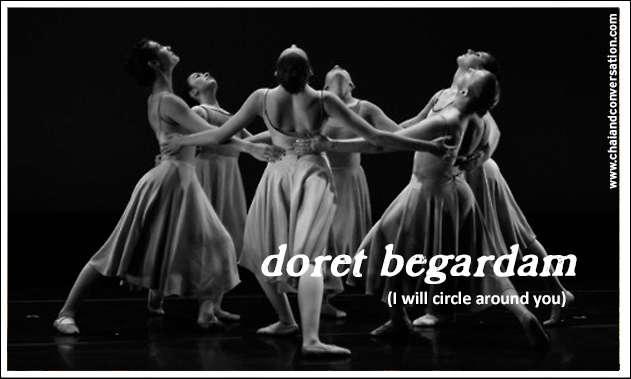 doret begardam, I will circle around you