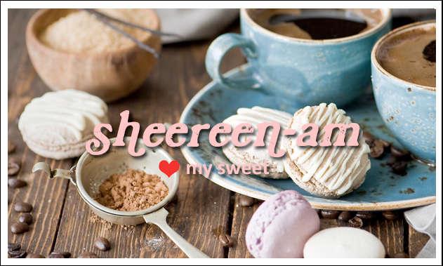 shirinam, my sweet